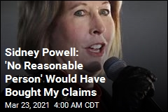 Sidney Powell: 'No Reasonable Person' Would Have Bought My Claims