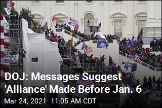 DOJ: Messages Suggest 'Alliance' Made Before Jan. 6