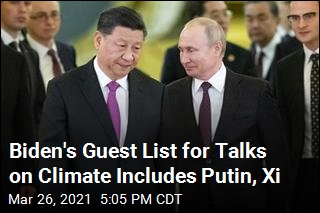 Putin, Xi Are Welcome at Biden's Climate Talks