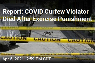 Report: Curfew Violator Dies After Being Forced to Exercise
