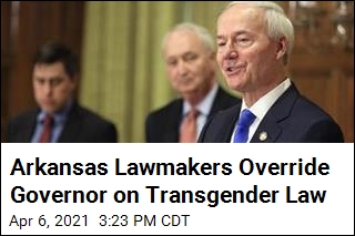 Arkansas Lawmakers Override Governor on Transgender Law