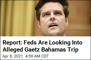 Report: Feds Are Looking Into Gaetz's Bahamas Trip