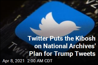Twitter Puts the Kibosh on National Archives' Trump Tweets Plan