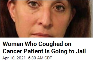Consequences for Woman Who Coughed on Cancer Patient