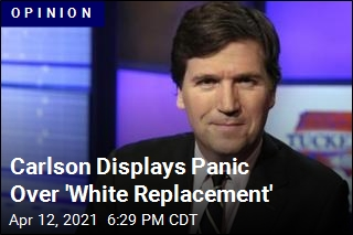 Carlson Displays Panic Over 'White Replacement'