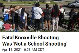 'It's Not a School Shooting' in Knoxville, Authorities Say