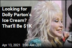 Looking for Dolly Parton's Ice Cream? That'll Be $1K