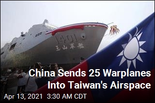 China Sends 25 Warplanes Into Taiwan's Aerial Space