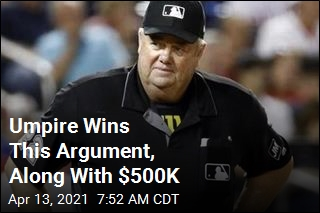 Umpire Wins This Argument, Along With $500K