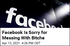 Facebook Is Sorry for Messing With Bitche
