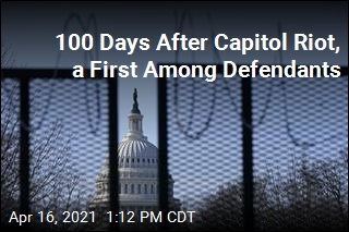 100 Days After Capitol Riot, a First Among Defendants