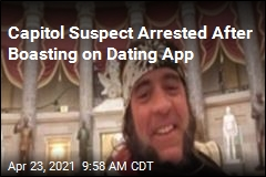 Capitol Suspect Arrested After Boasting on Dating App