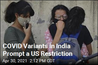 US Restricts Travel From India Amid COVID Spike