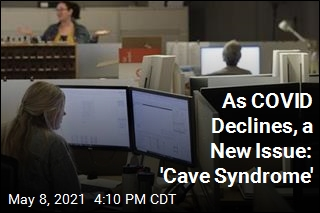 'Cave Syndrome' Makes Leaving Isolation Difficult