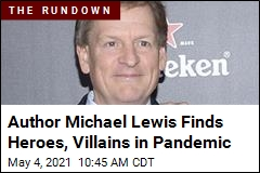 Author Michael Lewis Finds Heroes, Villains in Pandemic