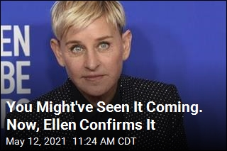 Ellen to Walk Away From 'the Best Thing I've Ever Done'