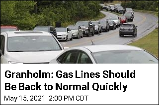Granholm: Gas Lines Should Be Back to Normal Quickly