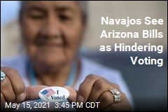 Navajos See Arizona Bills as Hindering Voting