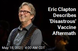 Eric Clapton Describes 'Disastrous' Vaccine Aftermath