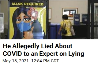 He Allegedly Lied About COVID to an Expert on Lying