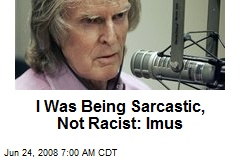 I Was Being Sarcastic, Not Racist: Imus
