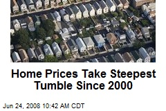 Home Prices Take Steepest Tumble Since 2000