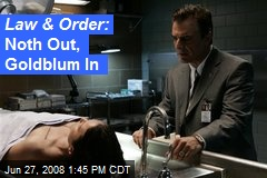 Law & Order: Noth Out, Goldblum In