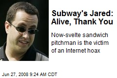 Subway's Jared: Alive, Thank You