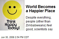 World Becomes a Happier Place