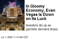 In Gloomy Economy, Even Vegas Is Down on Its Luck