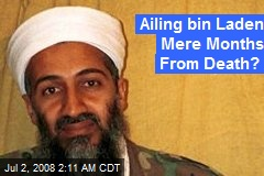 Ailing bin Laden Mere Months From Death?