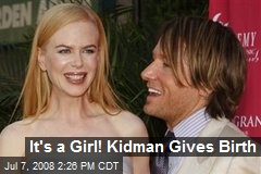 It's a Girl! Kidman Gives Birth