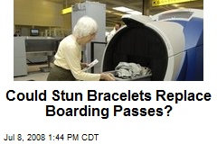 Could Stun Bracelets Replace Boarding Passes?