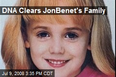 DNA Clears JonBenet's Family