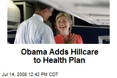Obama Adds Hillcare to Health Plan