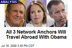 All 3 Network Anchors Will Travel Abroad With Obama
