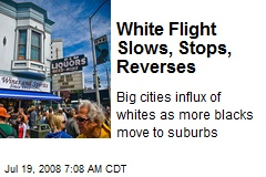White Flight Slows, Stops, Reverses