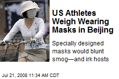 US Athletes Weigh Wearing Masks in Beijing