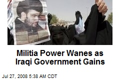 Militia Power Wanes as Iraqi Government Gains