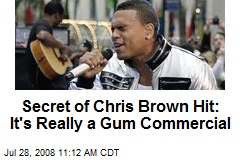 Secret of Chris Brown Hit: It's Really a Gum Commercial