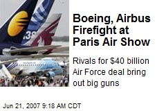 Boeing, Airbus Firefight at Paris Air Show