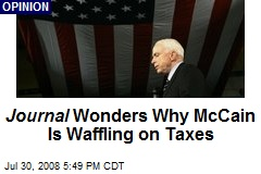 Journal Wonders Why McCain Is Waffling on Taxes
