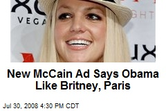 New McCain Ad Says Obama Like Britney, Paris