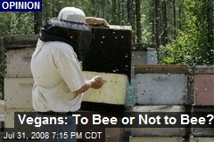 Vegans: To Bee or Not to Bee?