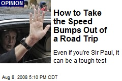 How to Take the Speed Bumps Out of a Road Trip