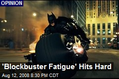'Blockbuster Fatigue' Hits Hard