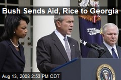 Bush Sends Aid, Rice to Georgia