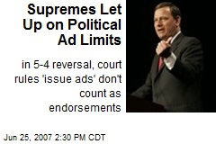 Supremes Let Up on Political Ad Limits