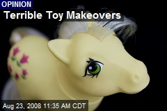Terrible Toy Makeovers