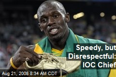 Speedy, but Disrespectful: IOC Chief